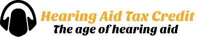 Hearing Aid Tax Credit – The age of hearing aid